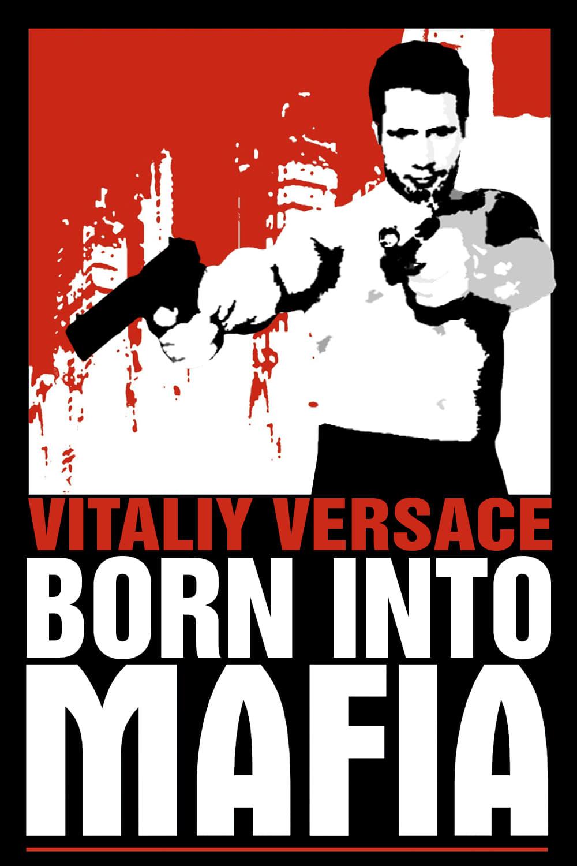 Born Into Mafia (2007)