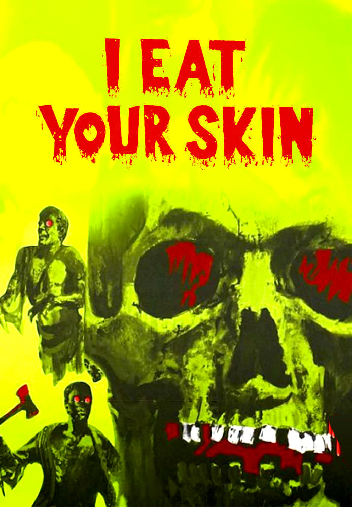 I Eat Your Skin (1971)
