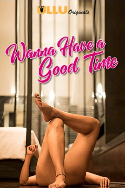 Wanna Have A Good Time Poster