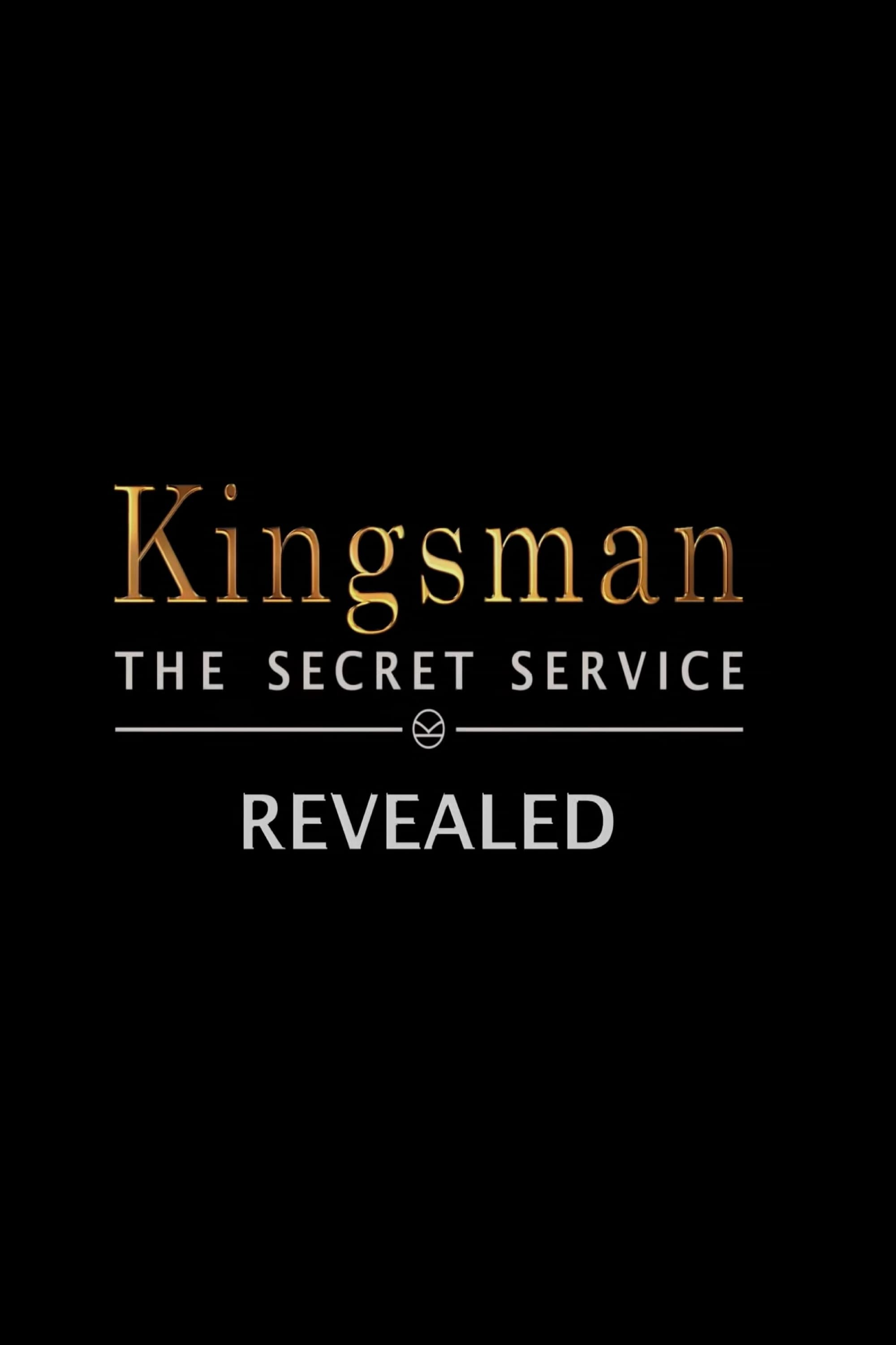 Kingsman: The Secret Service Revealed (2015)