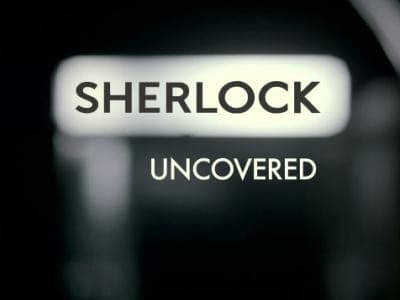 Sherlock Uncovered