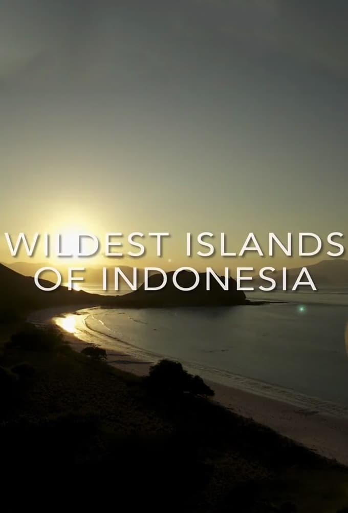 Wildest Islands of Indonesia TV Shows About Wildlife