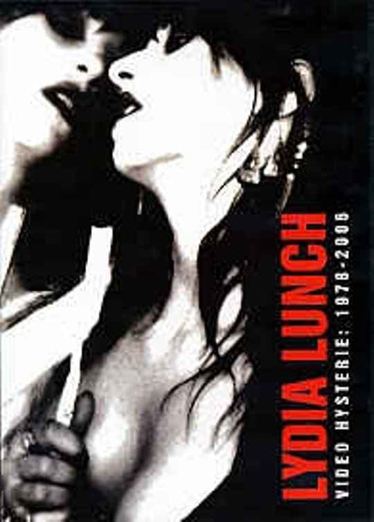 Lydia Lunch: Video Hysterie: 1978 - 2006 (2008)