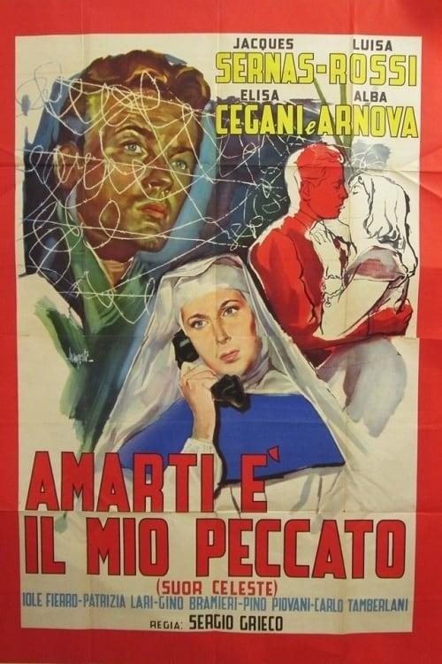 Amarti è il mio peccato (Suor Celeste) (1954)