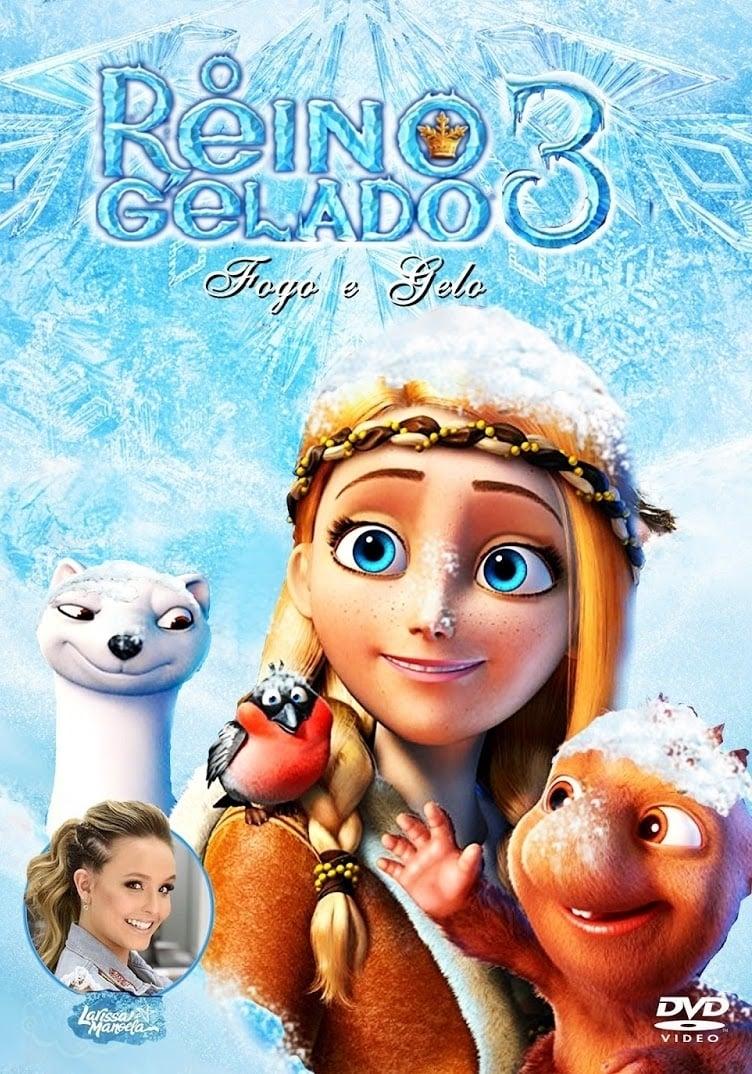 O Reino Gelado 3: Fogo e Gelo – Dublado (2016)