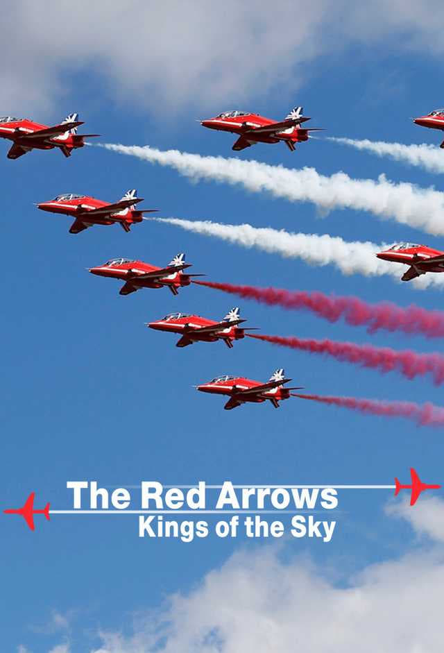 Red Arrows: Kings of the Sky (2019)