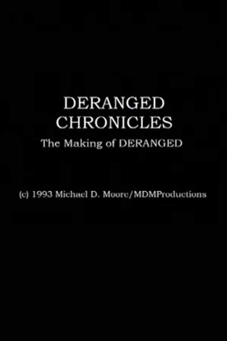 "Deranged Chronicles: The Making of ""Deranged"" (1993)"
