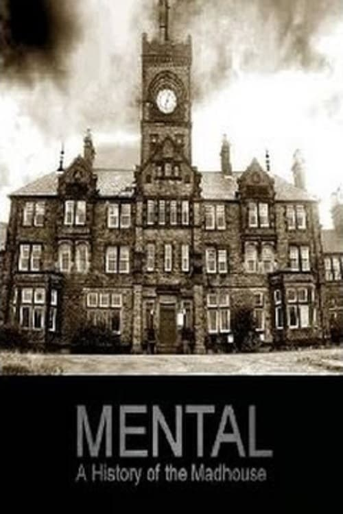 Mental: A History of the Madhouse