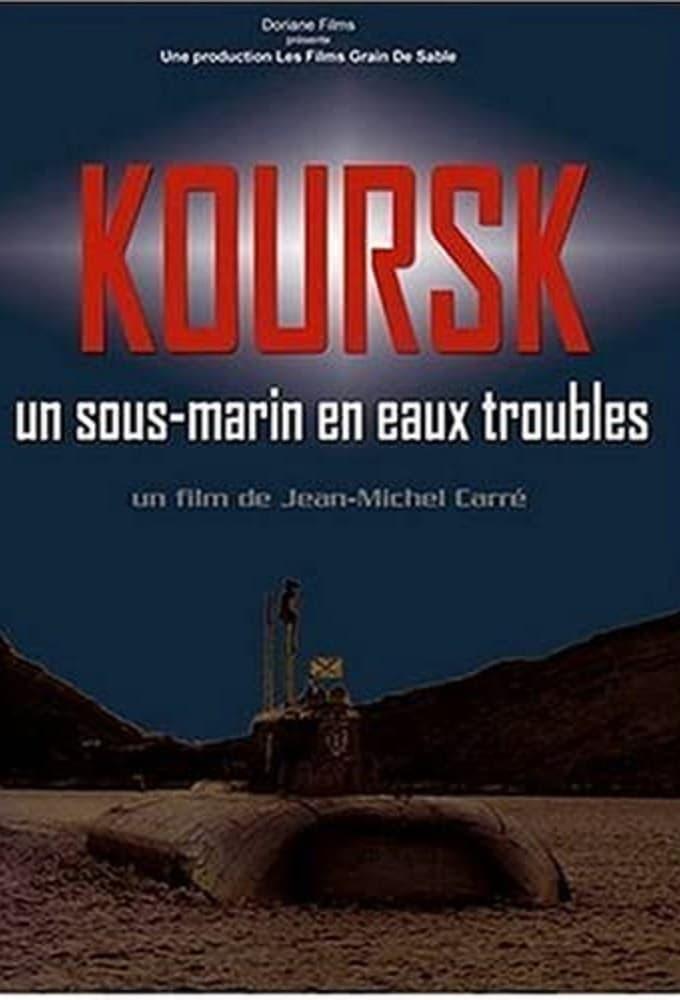 Koursk: Un sous-marin en eaux troubles (2004)
