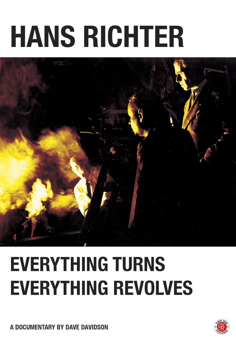 Hans Richter: Everything Turns, Everything Revolves (2013)