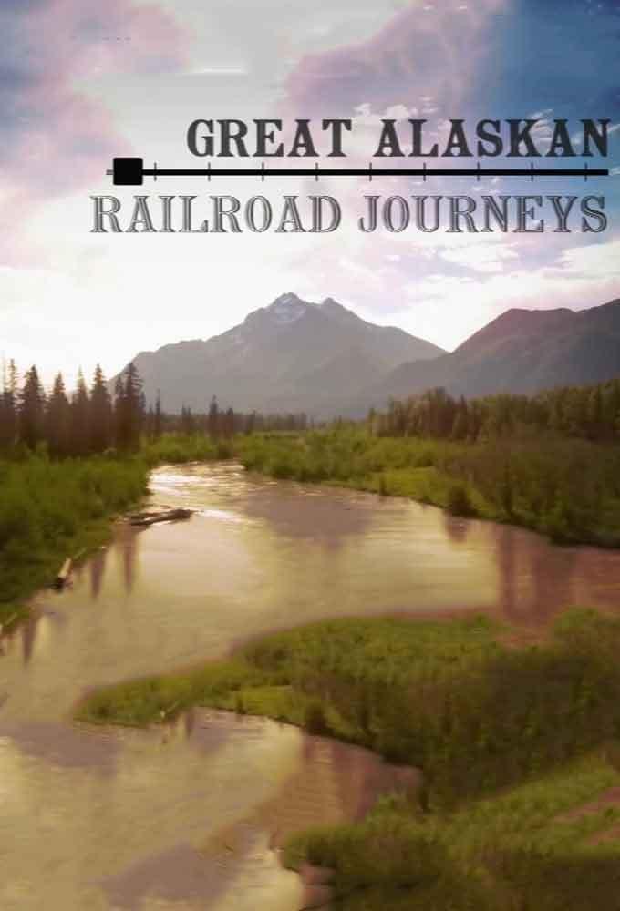 Great Alaskan Railroad Journeys TV Shows About Rain