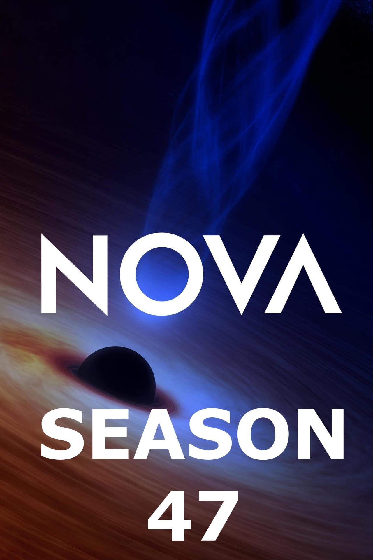 NOVA Season 47