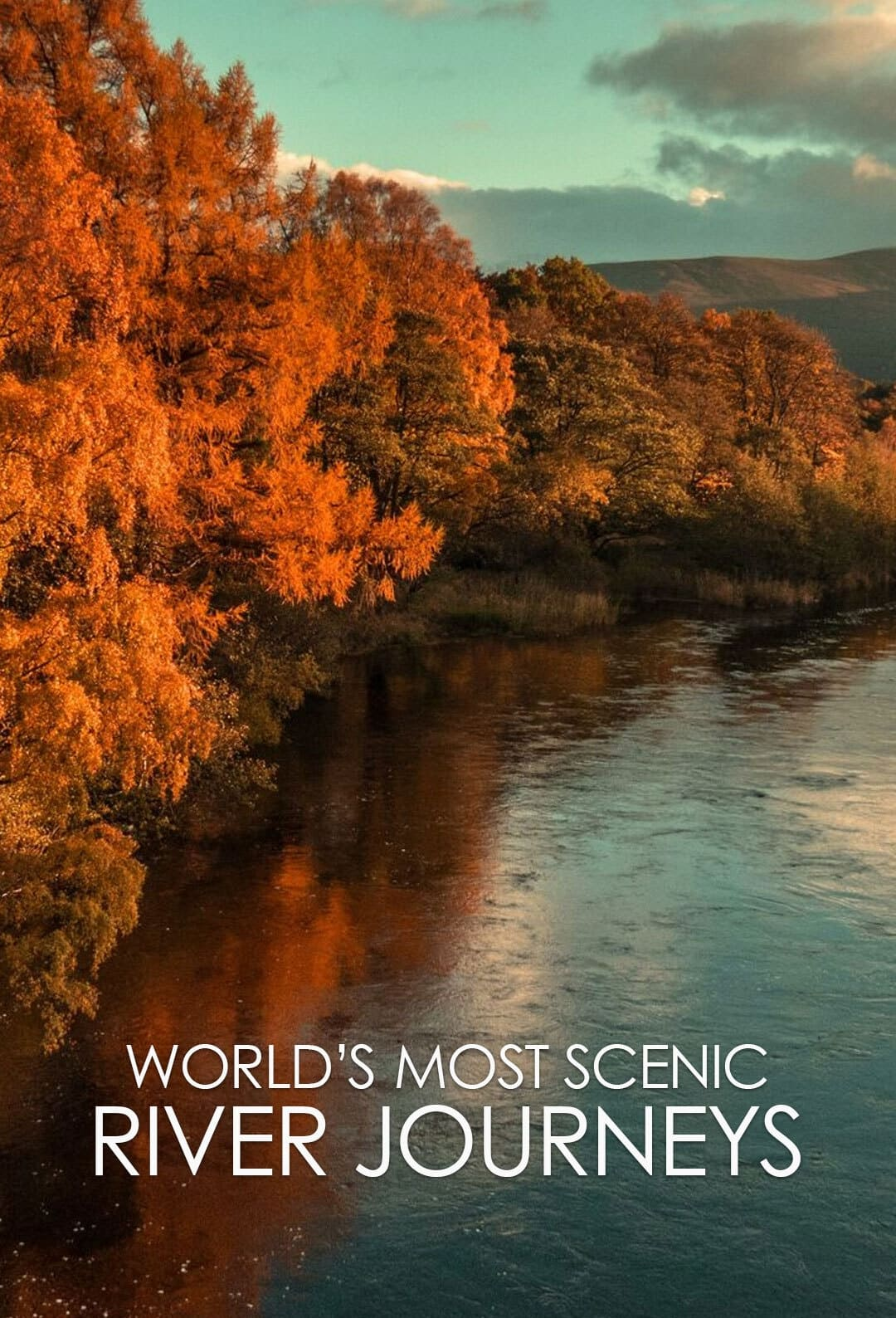 World's Most Scenic River Journeys TV Shows About Travel