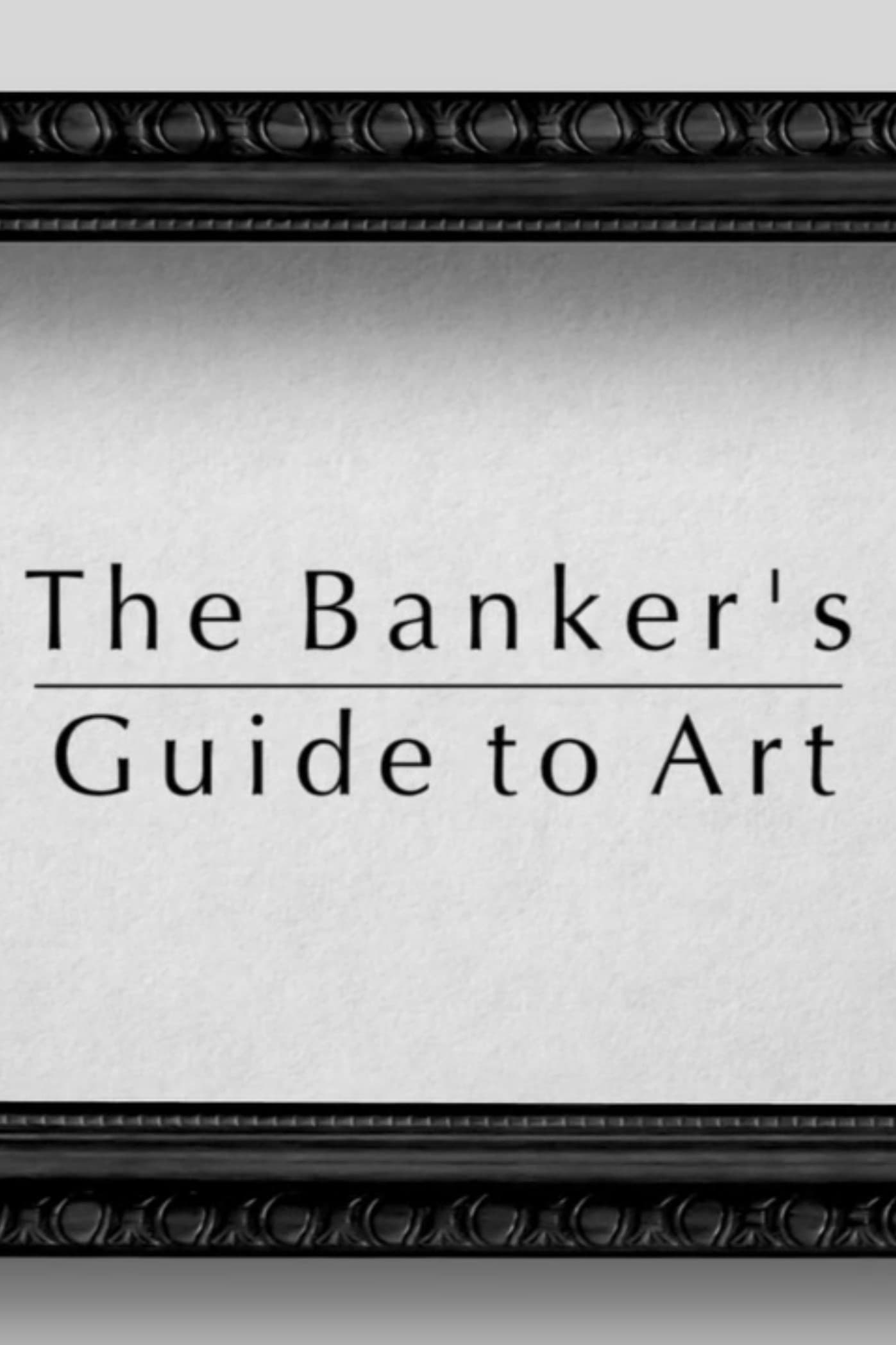The Banker's Guide to Art (2016)