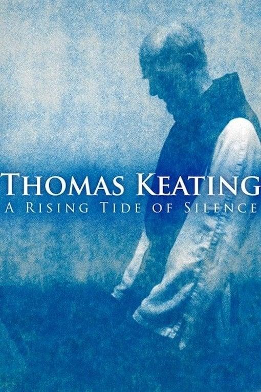 Thomas Keating: A Rising Tide of Silence (2014)