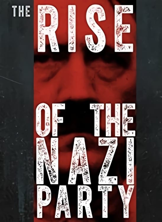 The Rise of the Nazi Party (2013)