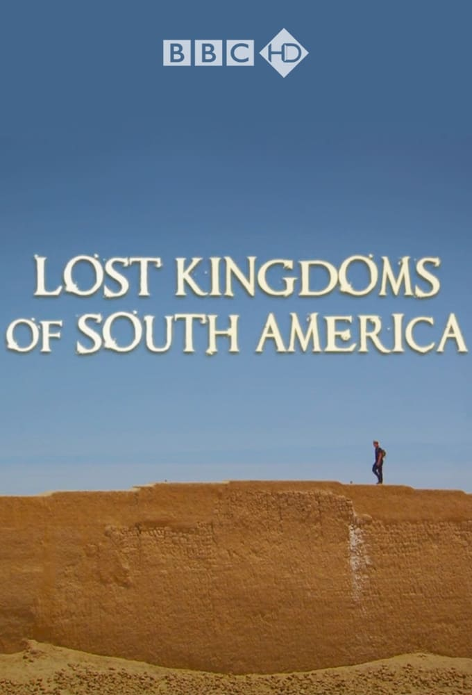 Lost Kingdoms of South America on FREECABLE TV
