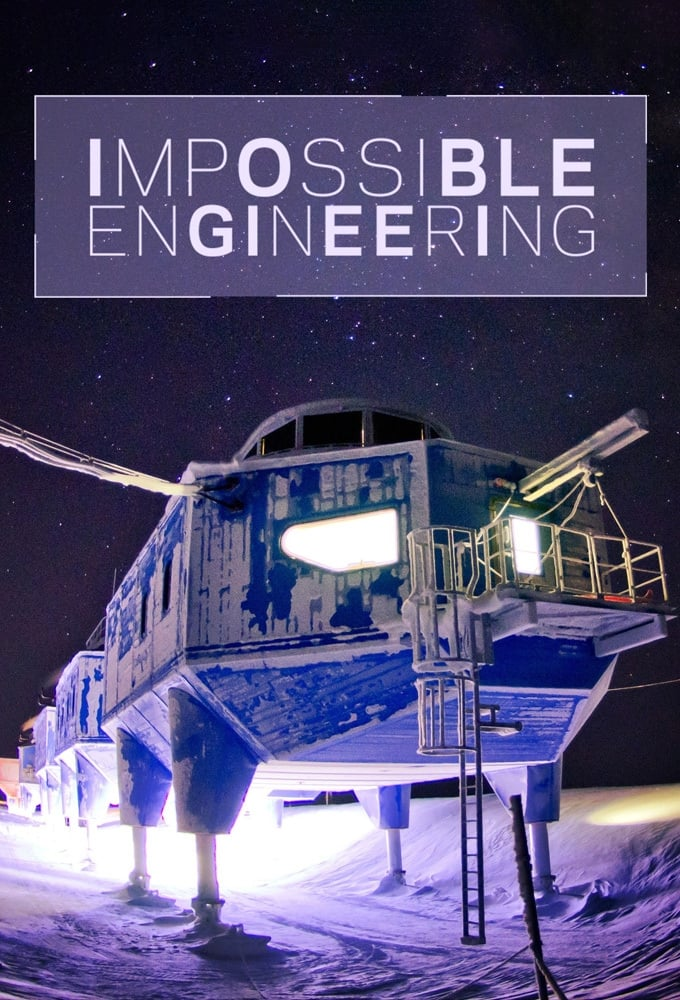 Impossible Engineering TV Shows About Engineering