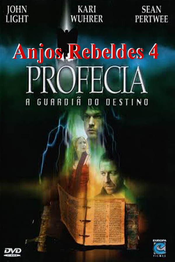 Anjos Rebeldes 4 – Profecia A Guardiã do Destino Dublado