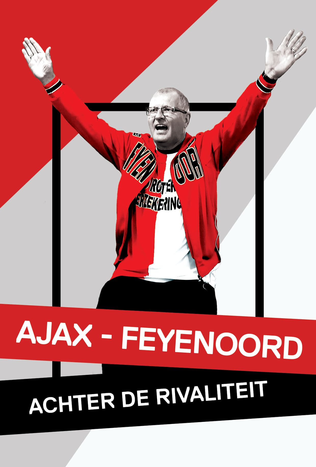 Ajax - Feyenoord: Achter de Rivaliteit (2017)