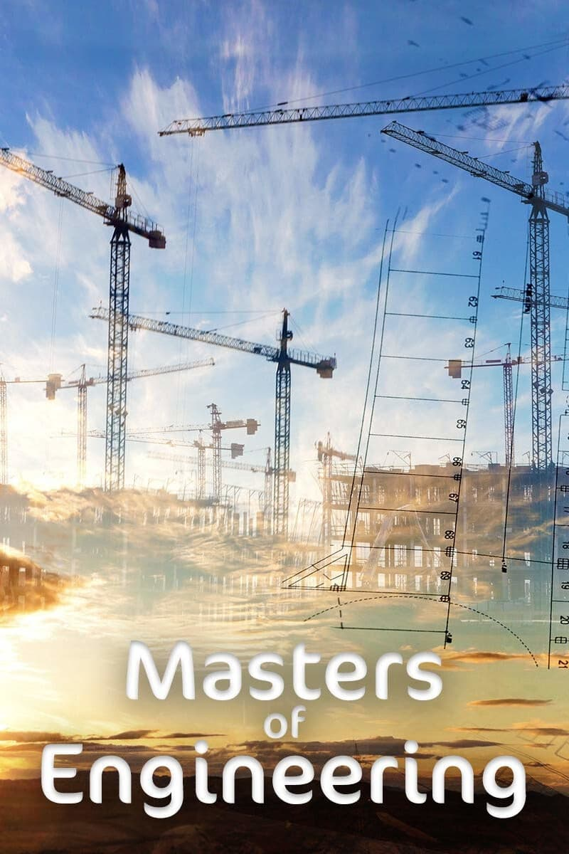 Masters of Engineering TV Shows About Engineering