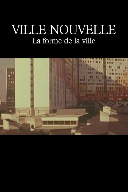 Ville nouvelle: La forme de la ville (1975)