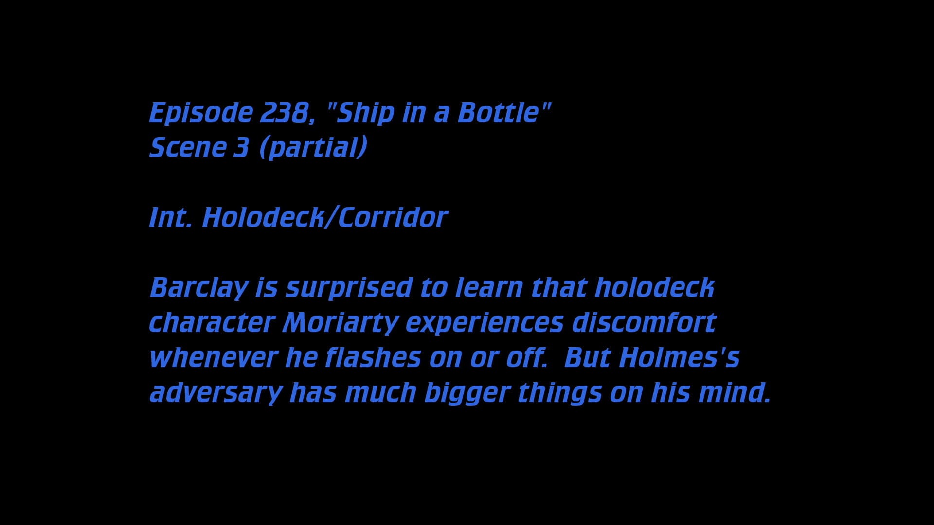 Deleted Scenes:S06E12 - Ship in a Bottle-Azwaad Movie Database