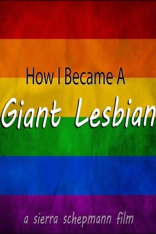 How I Became a Giant Lesbian (2019)