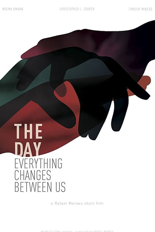 Ver The Day Everything Changes Between Us Online HD Español ()