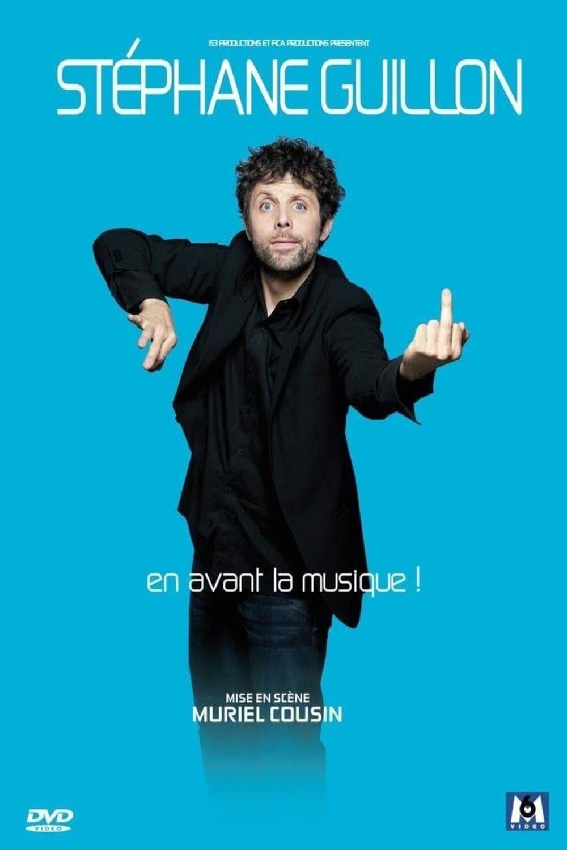 Stéphane Guillon - En avant la musique ! (2007)