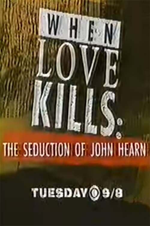 Ver When Love Kills: The Seduction of John Hearn Online HD Español (1993)