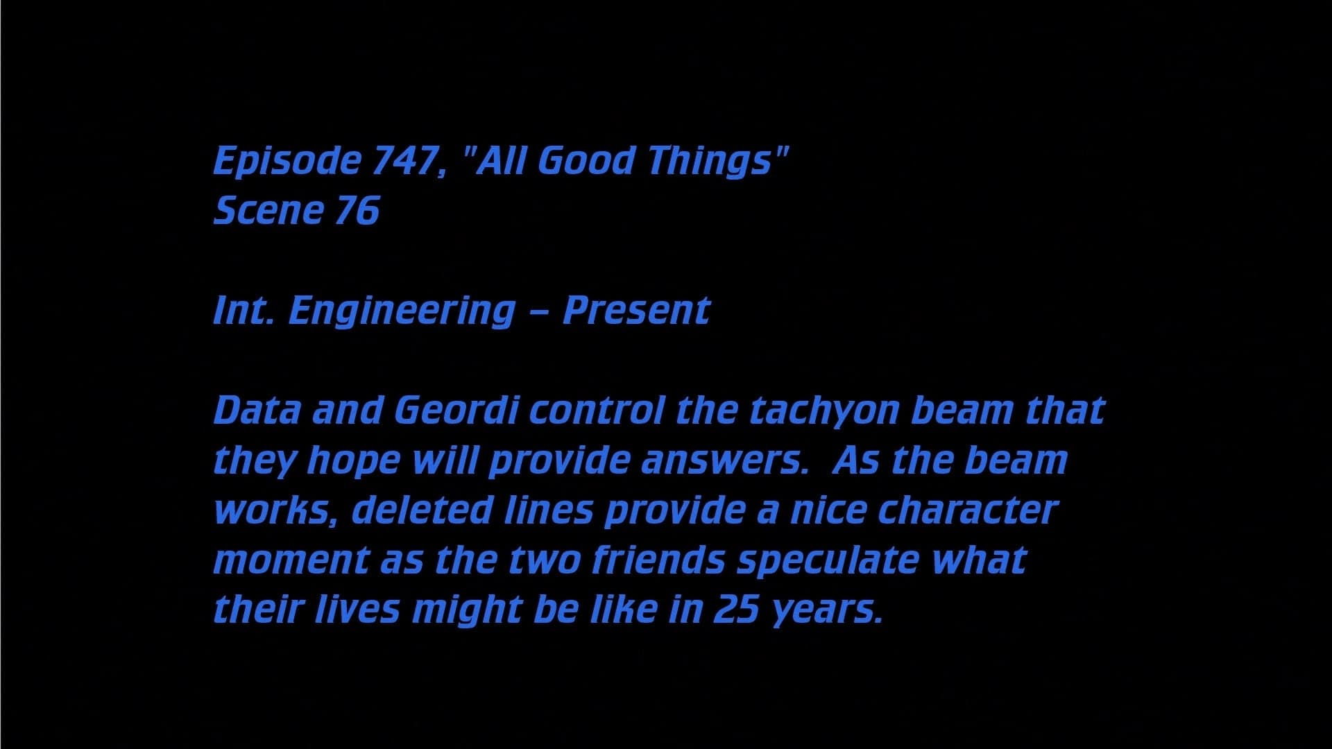 Deleted Scenes: S07E25-E26 - All Good Things...-Azwaad Movie Database