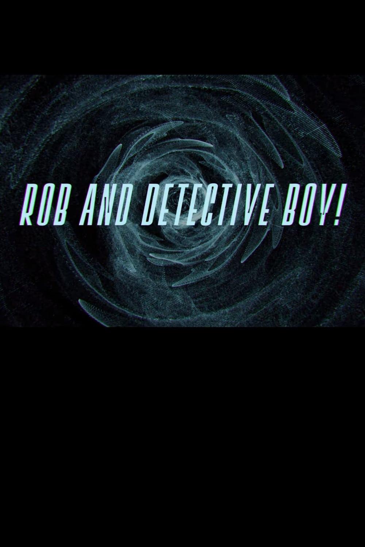 Ver Rob & Detective Boy! Online HD Español ()