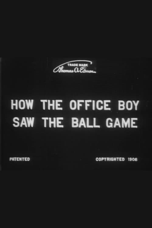 How the Office Boy Saw the Ball Game (1906)