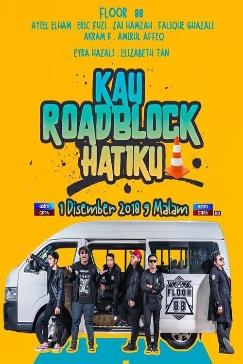 Kau Roadblock Hatiku (2018)