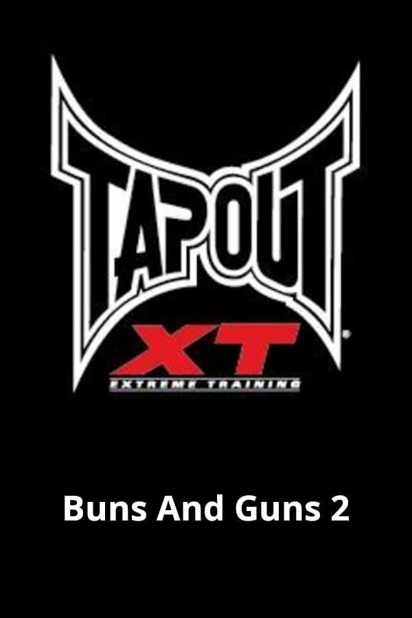Tapout XT - Buns And Guns 2 (2012)
