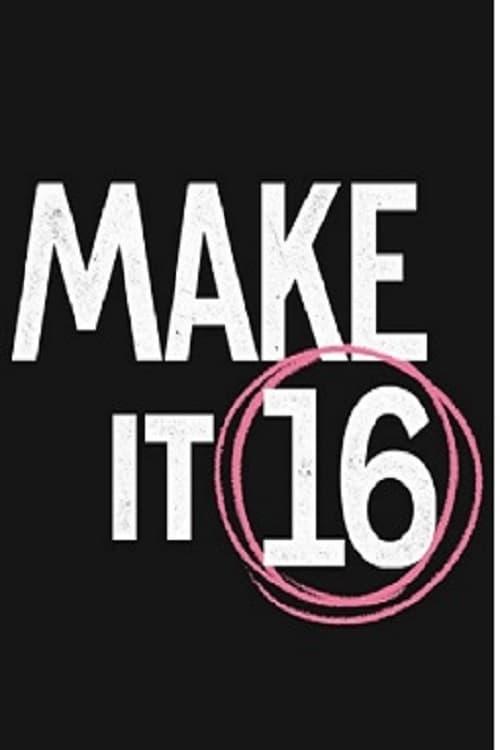 Make It 16 - A Documentary (2021)