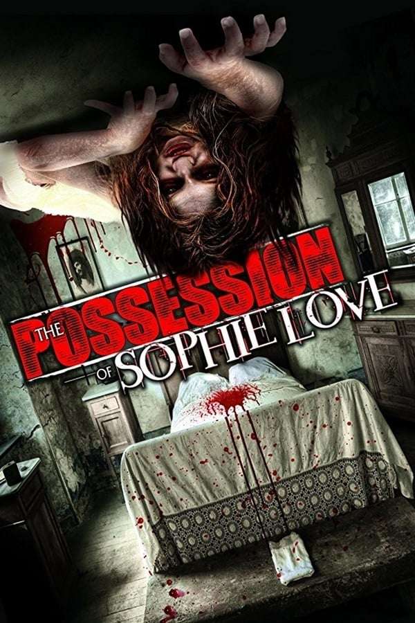 The Possession of Sophie Love