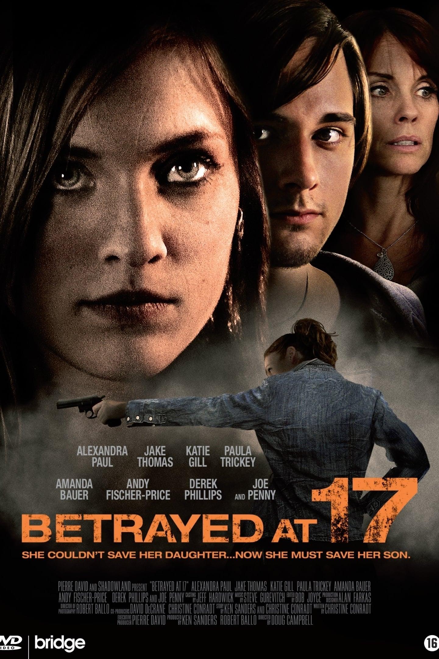 Betrayed at 17 (2011)