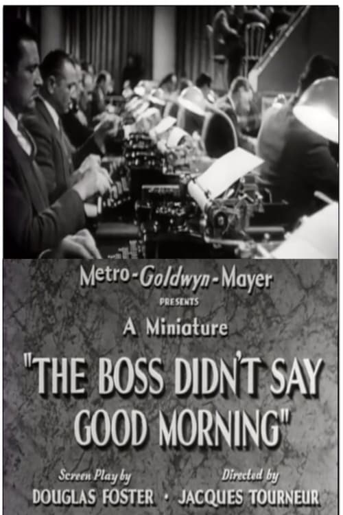 The Boss Didn't Say Good Morning (1937)