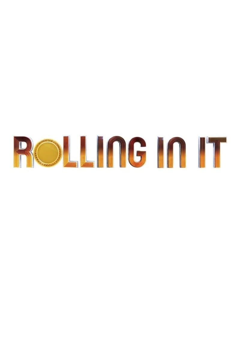 Rolling In It