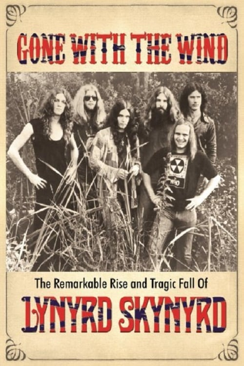 Gone With the Wind: The Remarkable Rise and Tragic Fall of Lynyrd Skynyrd (2015)