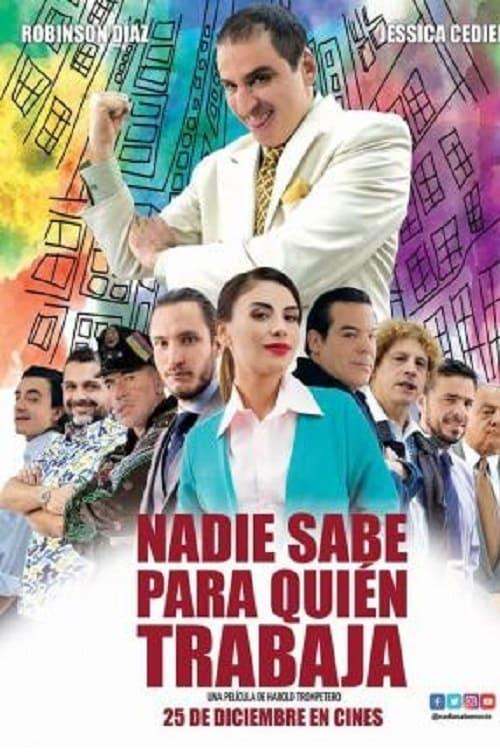 Ver Nadie sabe para quien trabaja Online HD Español ()