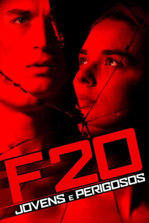 F20 – Jovens e Perigosos Dublado