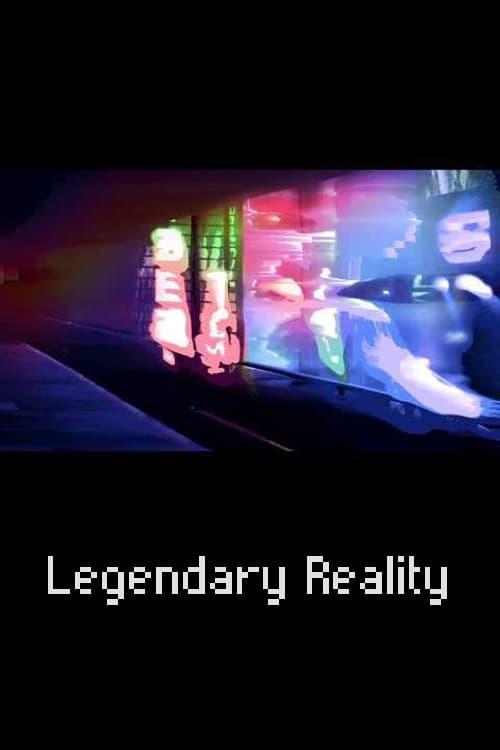watch Legendary Reality 2018 online free