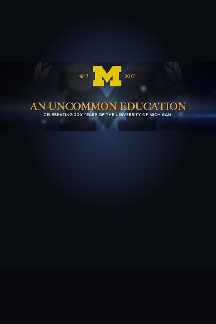 An Uncommon Education - Celebrating 200 Years of the University of Michigan (2017)