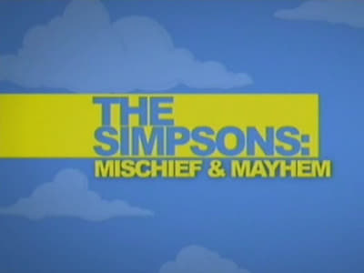 The Simpsons Season 0 :Episode 55  Mischief And Mayhem
