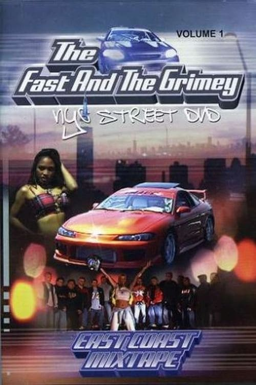 The Fast and the Grimey: NYC Street Vol. 1 - East Coast Mixtape (2004)