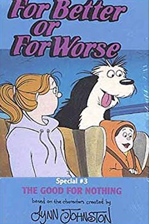 For Better Or For Worse: The Good For Nothing (1993)