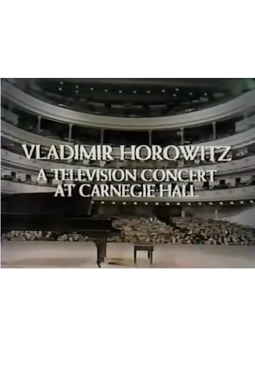 Vladimir Horowitz: A Television Concert at Carnegie Hall TV Shows About Classical Music